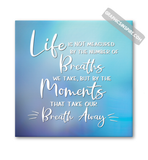 Graphics Inspire Canvas Wrap - Life Breaths & Moments That Take Our Breath Away Quote Canvas Wrap