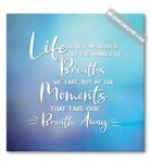 Life Breaths & Moments That Take Our Breath Away Quote Canvas Wrap
