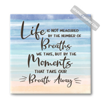 Life Breaths & Moments That Take Our Breath Away Quote Canvas Wraps on Multi Watercolor