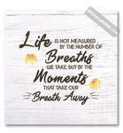 Life Breaths & Moments That Take Our Breath Away  Quote Canvas Wrap on Faux White Wood