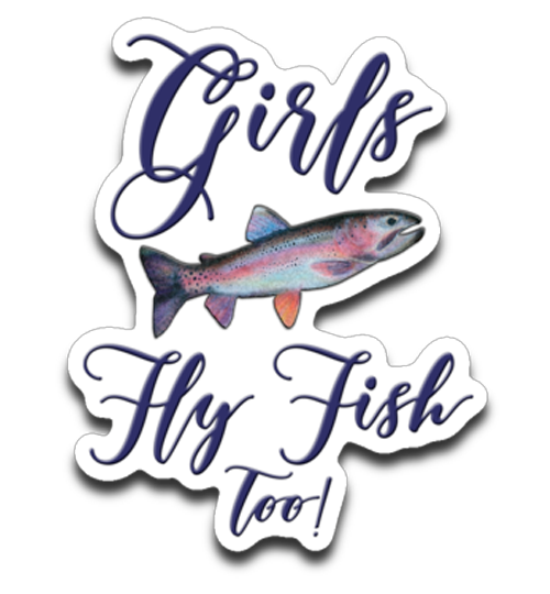 Graphics Inspire Decal - Girls Fly Fish Too Rainbow Trout Trendy Die-Cut Decal
