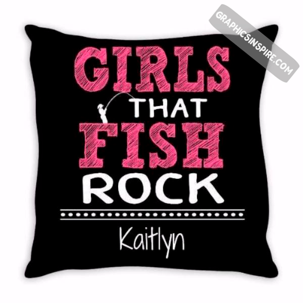 Graphics Inspire - Personalize Girls that Fish Rock Fun Fishing Throw Pillow with Angler's Name