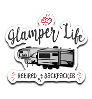 Graphics Inspire Decal - Glamper Life Fifth Wheel RV Retired Backpacker Funny Die-Cut Decal