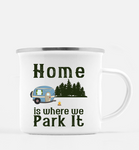 Graphics Inspire Mug - Home Is Where We Park It Vintage RV Distressed 10 oz. Metal Camp Mug