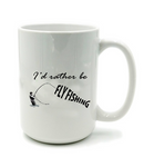 Graphics Inspire Mug - I'd Rather be Fly Fishing Funny Angler's Fly-fishing Mug