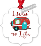 Graphics Inspire Ornament - Livin' The Life Camping Life Fun RV Trailer Metal Ornament