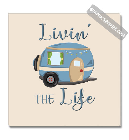Graphics Inspire Canvas - Livin' The Life RV Camping Life Fun Canvas Wrap