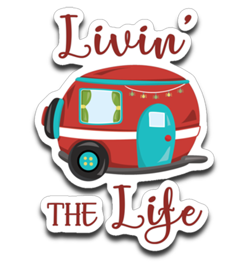 Graphics Inspire - Livin' The Life Camping Life Fun RV Trailer Die-Cut Decal