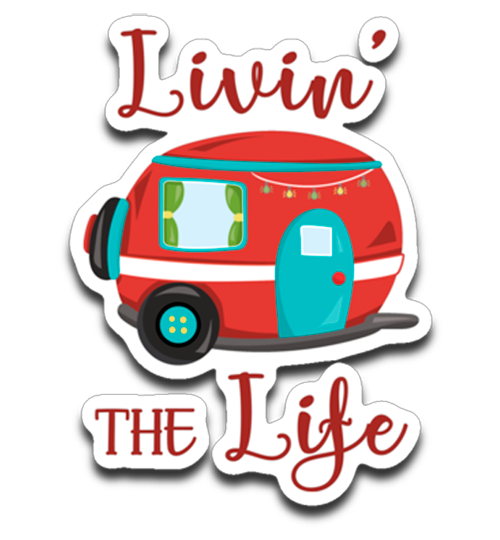 Graphics Inspire Decal - Livin' The Life Camping Life Fun RV Trailer Die-Cut Decal