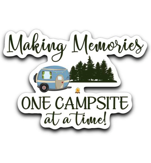 Graphics Inspire Decal - Making Memories One Campsite At A Time Camping Die-Cut Decal