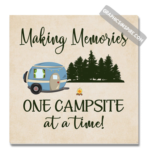 Graphics Inspire Canvas - Making Memories One Campsite At A Time Camping Canvas Wrap