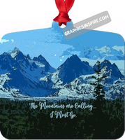 Graphics Inspire Ornament - The Mountains are Calling I Must Go Alaska Mountain Peaks Metal Ornament