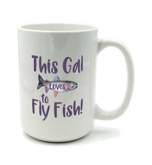 Graphics Inspire Mug - This Gal Loves To Fly Fish Rainbow Trout Mug