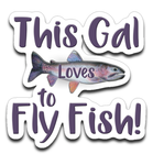 Graphics Inspire Decal - This Gal Loves To Fly Fish Rainbow Trout Die-Cut Decal