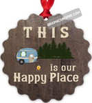 Graphics Inspire Ornament - This Is Our Happy Place Wood Look Distressed RV Camping Metal Ornament