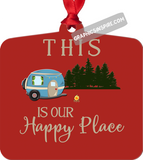 Graphics Inspire Ornament - This Is Our Happy Place Fun RV Camping Metal Ornament