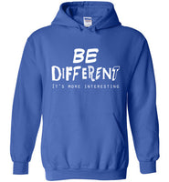 Graphics Inspire - BE DIFFERENT It's More Interesting so Be Yourself Fun Royal Blue Hoodie