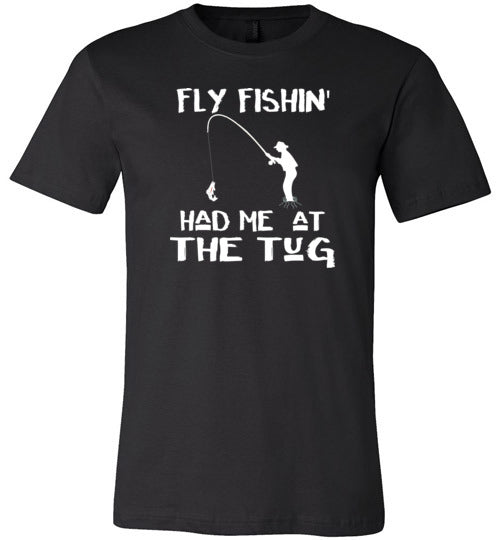 Fly fishin' Had Me At The Tug Fly Fishing Angler's Premium Black T-Shirt