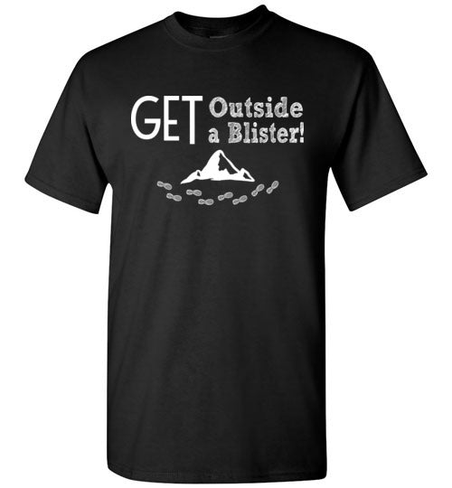 Graphics Inspire - GET Outside GET A Blister Hand Sketched Font Funny Hiker T-Shirt