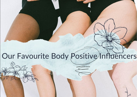 3 women's legs are in the background whilst text reads 'our favourite body positive influencers'