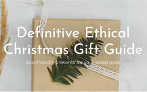 Definitive Ethical Christmas Gift Guide