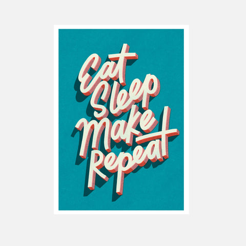 Eat Sleep Make Repeat