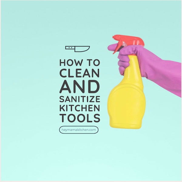 A guide to sanitize kitchen tools at home.