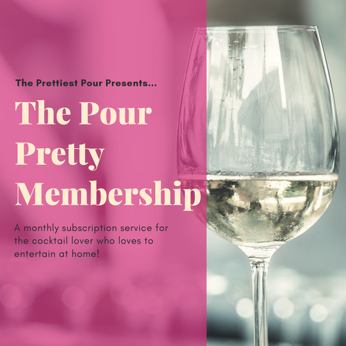 The Prettiest Pour - Pour Pretty Membership (Monthly)