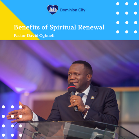 Benefits Of Spiritual Renewal