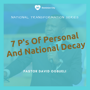7 P's Of Personal And National Decay (Pt. 1)