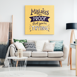Sunshine Motivational Quotes Canvas Prints - Mistakes Are Proof That You're Trying - Trendy Staples