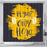 Motivational Quote Shower Curtain - Be Your Own Hero - Trendy Staples