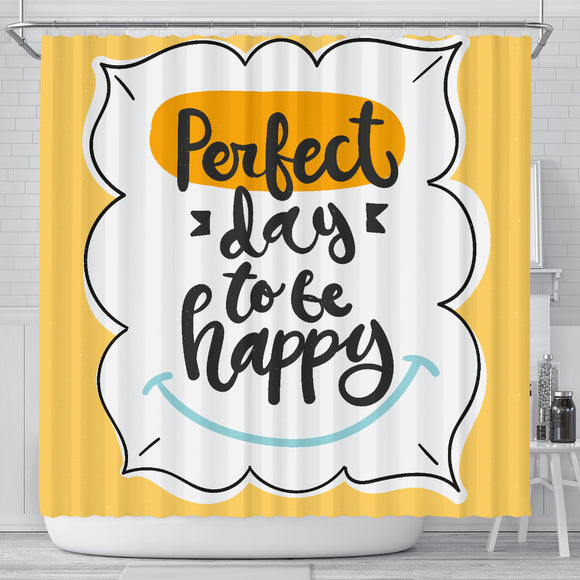 Motivational Quote Shower Curtain - Perfect Day To Be Happy - Trendy Staples