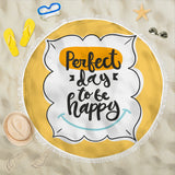Motivational Quote Beach Blanket - Perfect Day To Be Happy - Trendy Staples