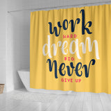 Motivational Quote Shower Curtain - Work Hard Dream Big Never Give Up - Trendy Staples
