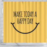 Motivational Quote Shower Curtain - Make Today Happy Day - Trendy Staples