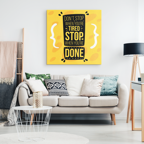 Sunshine Motivational Quotes Canvas Prints - Don't Stop When You're Tired - Trendy Staples