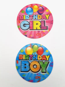 BIRTHDAY GIRL OR BIRTHDAY BOY BADGE to add to your 3-D greeting card gift
