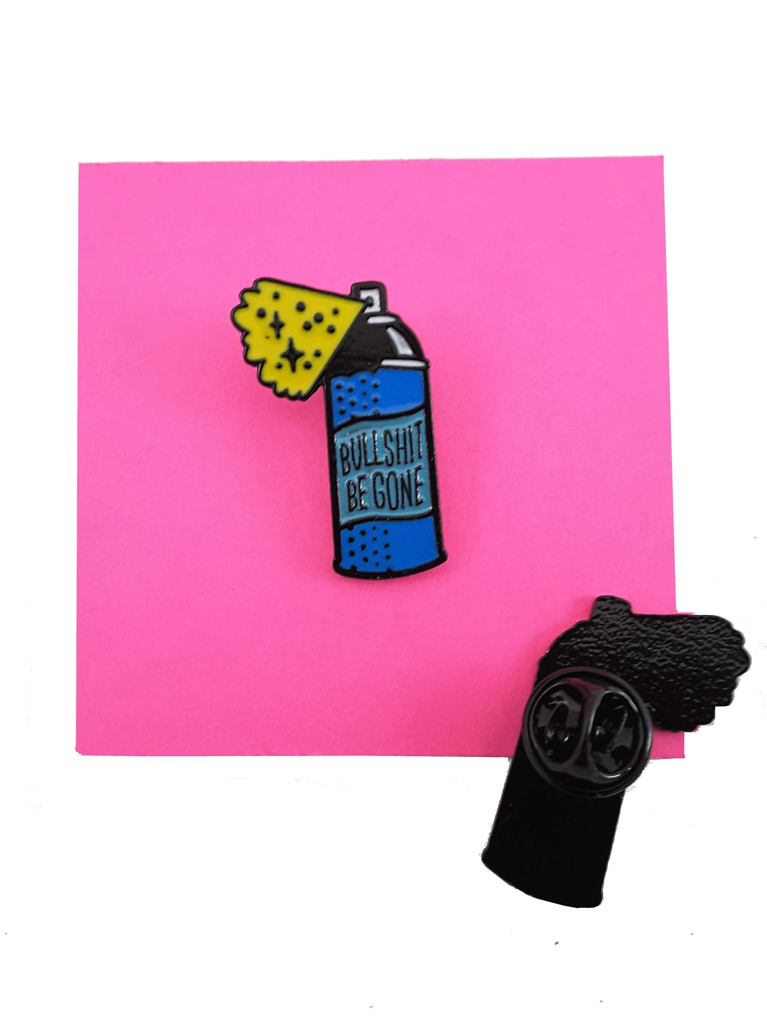 Bullshit Be Gone Enamel Pin - Free Shipping! - TheLastWordBish.com