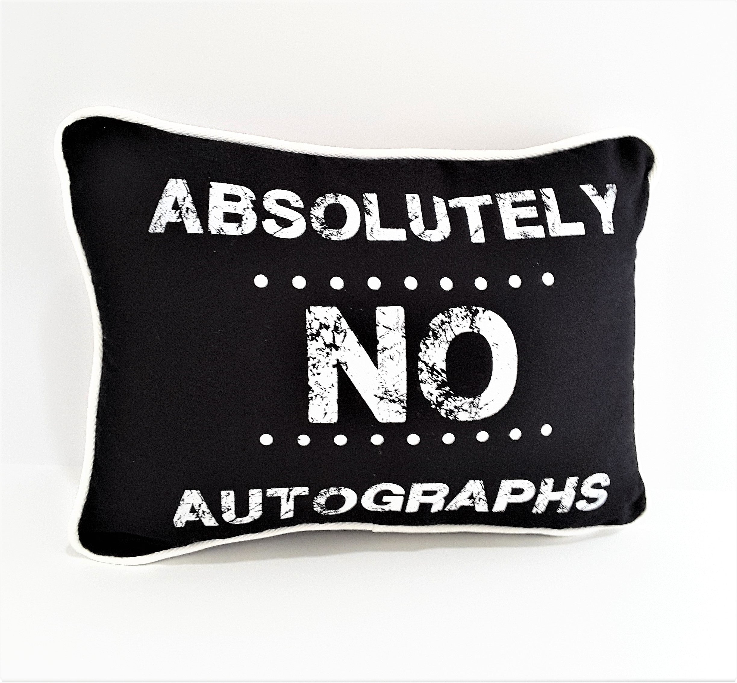 Black Absolutely No Autographs pillow with white print