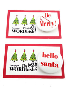 HELLO SANTA & BE MERRY CHRISTMAS BUTTONS