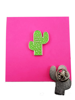 Don't Be a Prick Cactus Enamel Pin -  Free Shipping! - TheLastWordBish.com