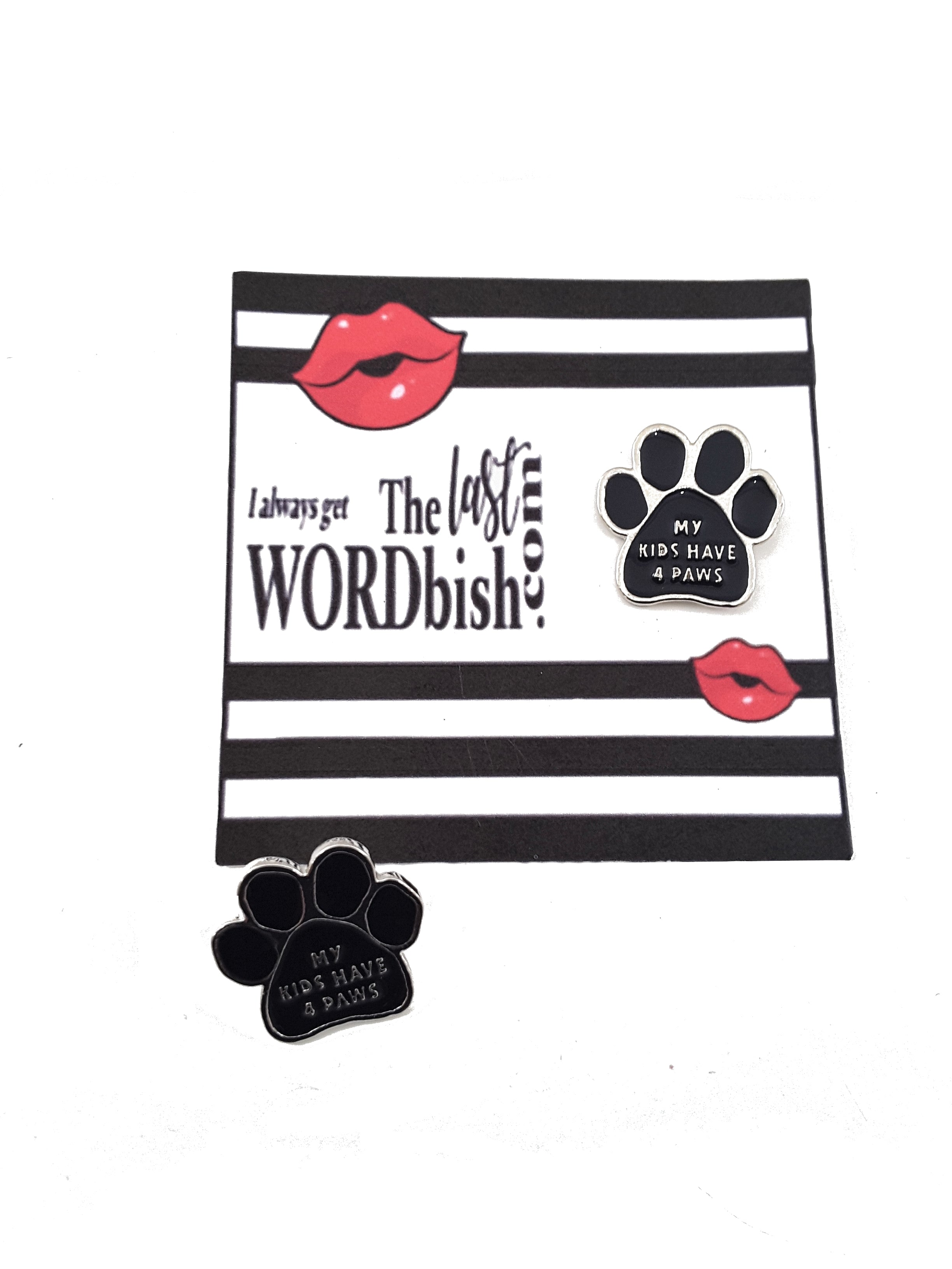 My Kids Have 4 Paws Enamel Pin - Free Shipping! - TheLastWordBish.com