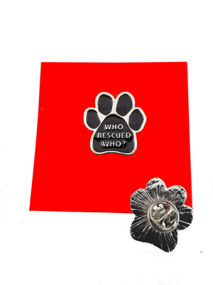 WHO RESCUED WHO ENAMEL PAW PIN