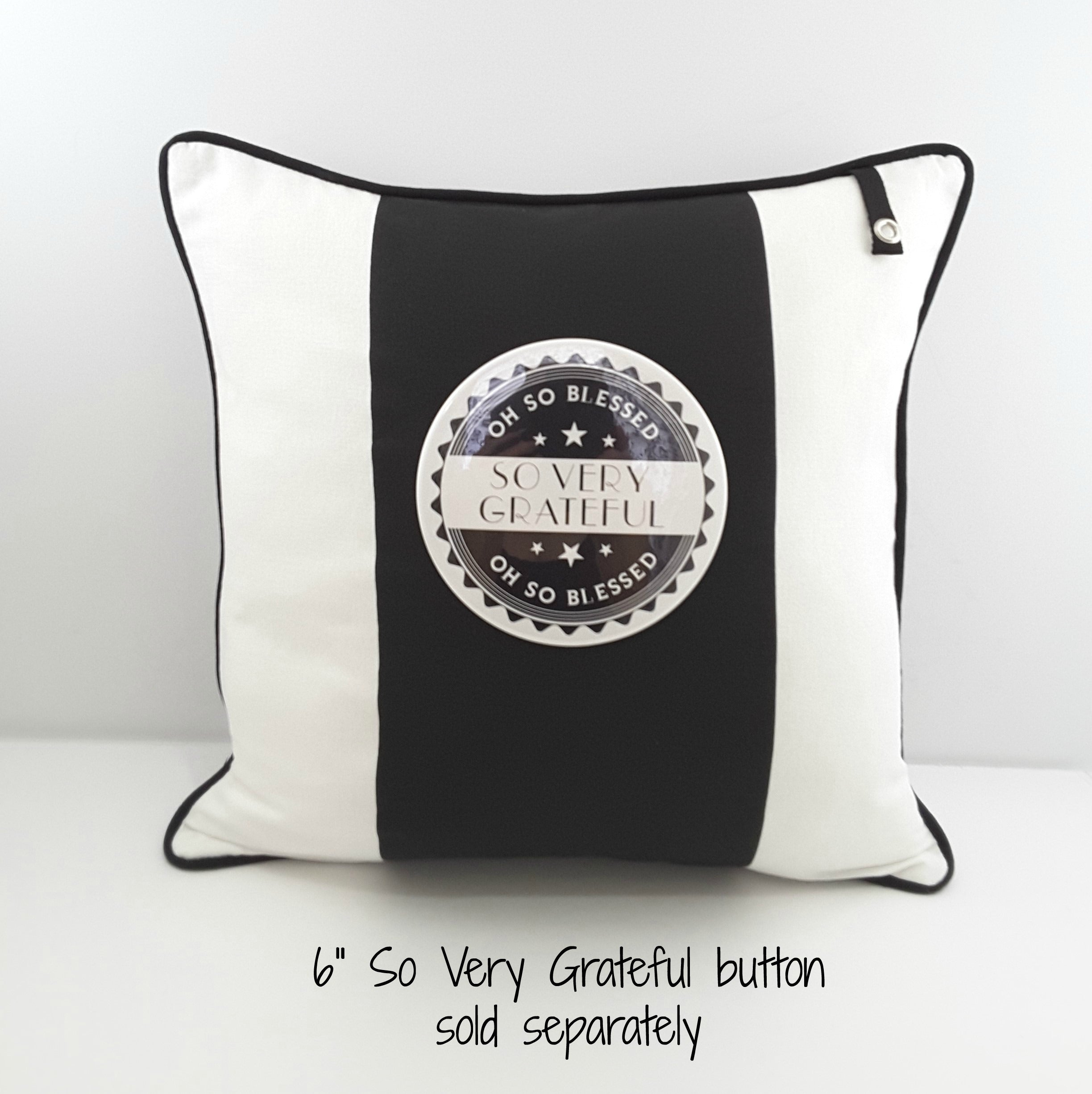 "6"" SO VERY GRATEFUL BUTTON ON 3 STRIPE PILLOW"