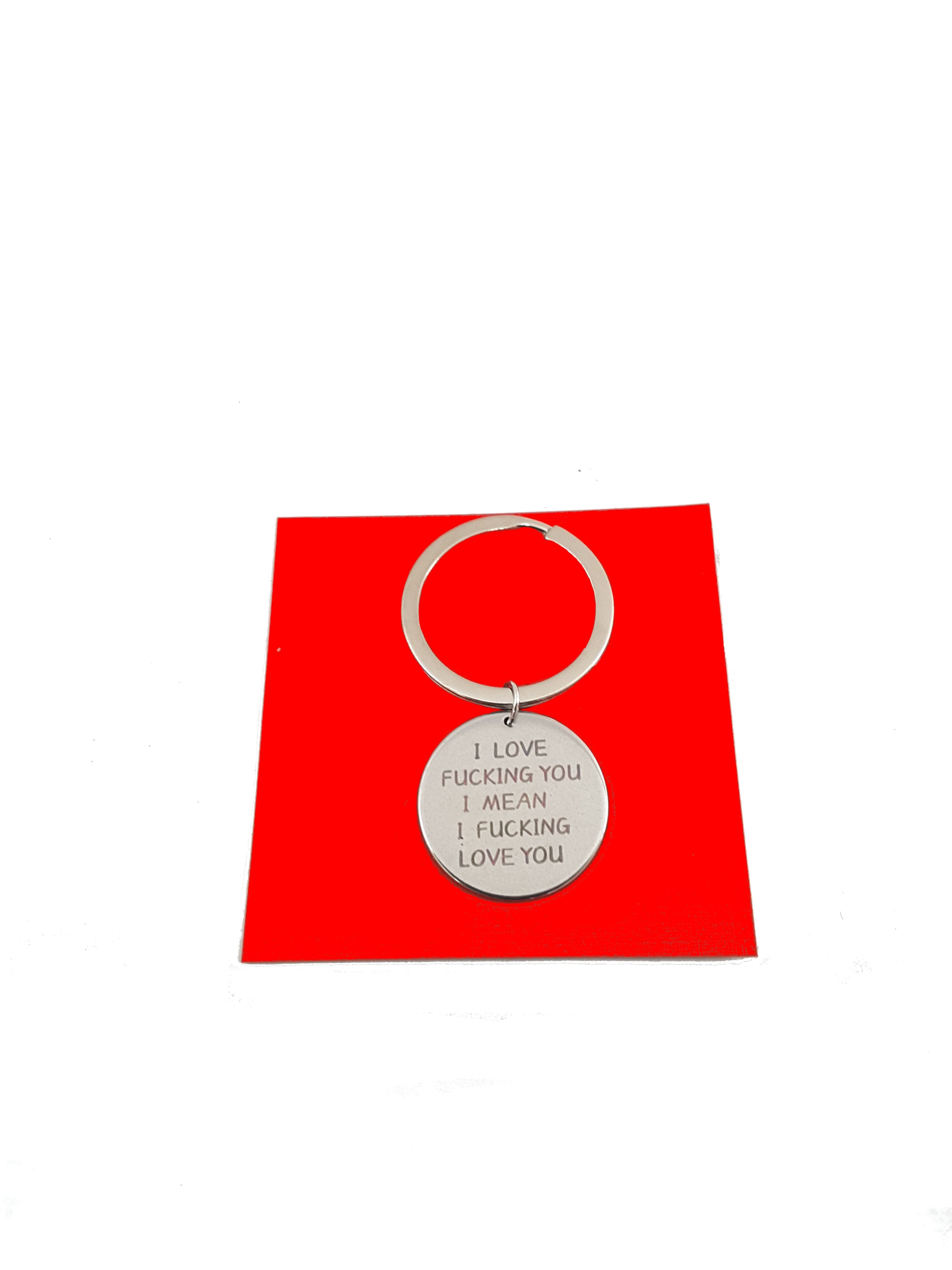 I Love F*cking You, I Mean I F*cking Love You Keychain - Free Shipping - TheLastWordBish.com