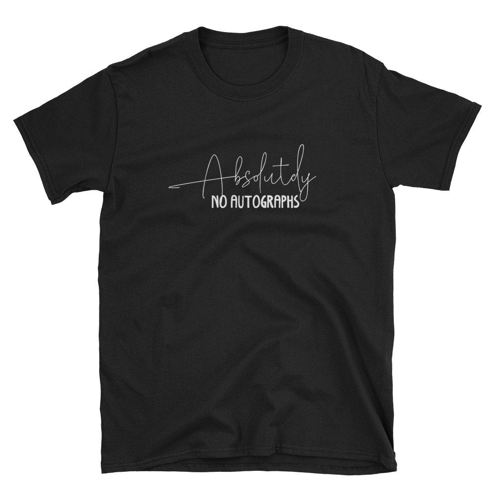 Absolutely No Autographs Short-Sleeve Unisex T-Shirt (Small - 3XL) - TheLastWordBish.com