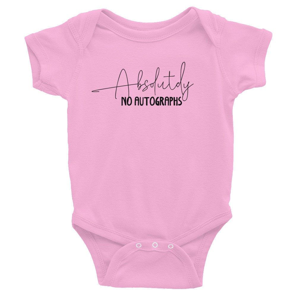 Absolutely No Autographs Unisex Infant Bodysuit (6-24 months) - TheLastWordBish.com