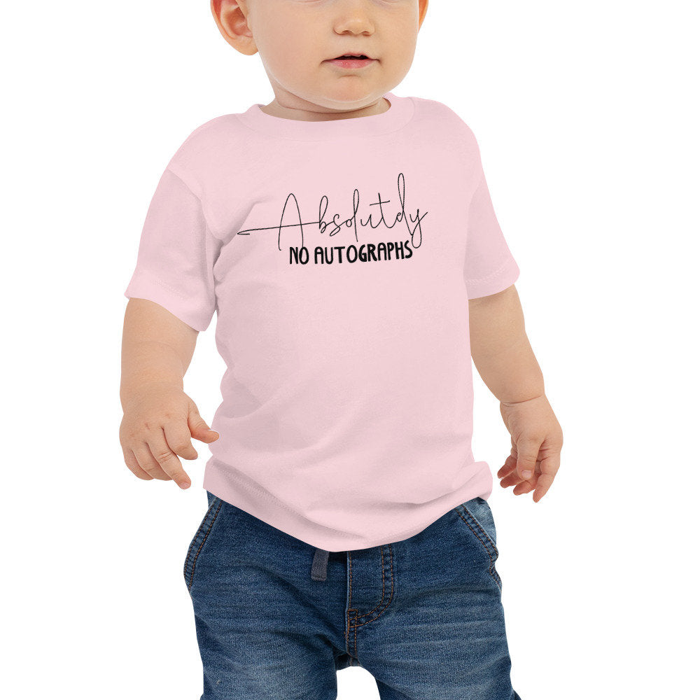 Absolutely No Autographs Baby Unisex Jersey Short Sleeve Tee (6-24 months)