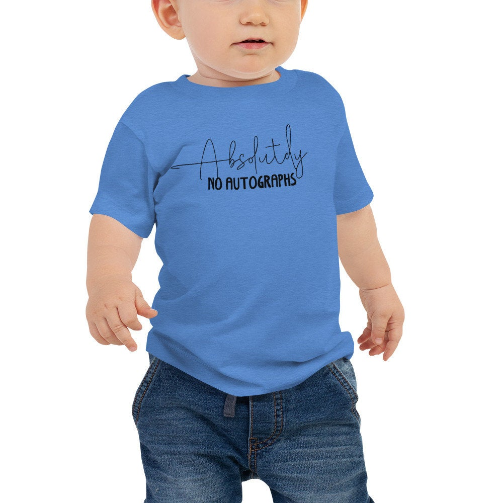 Absolutely No Autographs Baby Unisex Jersey Short Sleeve Tee (6-24 months) - TheLastWordBish.com
